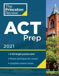 Princeton Review Act Prep 2021 : 6 Practice Tests + Content Review + Strategies