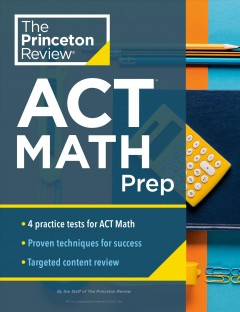Princeton Review Act Math Prep : 4 Practice Tests + Review + Strategy for the Act Math Section