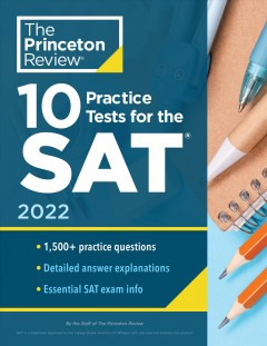 10 Practice Tests for the Sat 2022 : Extra Prep to Help Achieve an Excellent Score