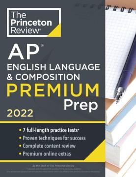 Princeton Review Ap English Language & Composition Premium Prep 2022