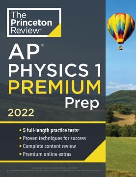 Princeton Review Ap Physics 1 Premium Prep 2022