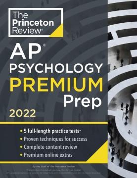 Princeton Review Ap Psychology Premium Prep 2022 : 5 Practice Tests + Complete Content Review + Strategies & Techniques