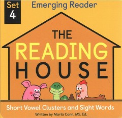 The Reading House Set 4 : Short Vowel Clusters and Sight Words