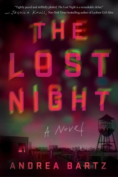 The lost night : a novel / Andrea Bartz.