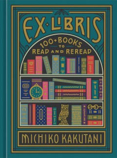 Ex Libris : 100 books for everyone's bookshelf