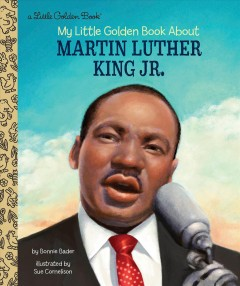 My little golden book about Martin Luther King Jr. / by Bonnie Bader ; illustrated by Sue Cornelison.