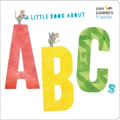 A little book about ABCs / illustrated by Leo Lionni and Julie Hamilton.