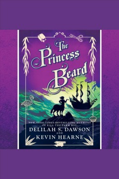 The princess beard [electronic resource] : the tales of Pell / Delilah S. Dawson and Kevin Hearne.
