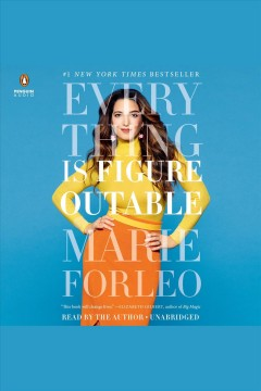 Everything is figureoutable [electronic resource] / Marie Forleo.