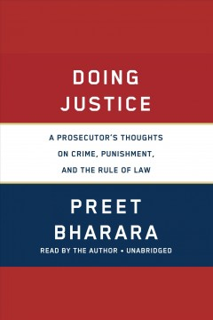 Doing justice [electronic resource] / Preet Bharara.
