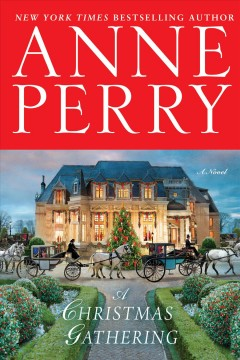 A Christmas gathering : a novel / Anne Perry.