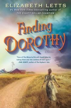 Finding Dorothy a novel / Elizabeth Letts.
