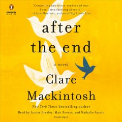 After the end : a novel / Clare Mackintosh.