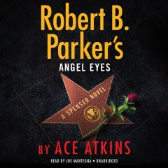 Robert B. Parker's angel eyes / by Ace Atkins.
