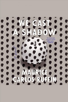 We cast a shadow [electronic resource] : a novel / Maurice Carlos Ruffin.