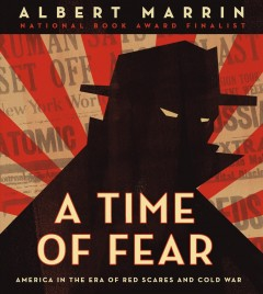 A Time of Fear : America in the Era of Red Scares and Cold War