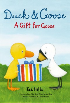 A gift for Goose / Tad Hills.