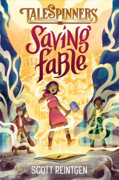 Talespinners : saving Fable / Scott Reintgen.