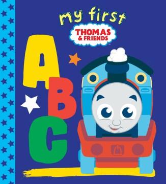 My first Thomas & friends ABC / created by Britt Allcroft.