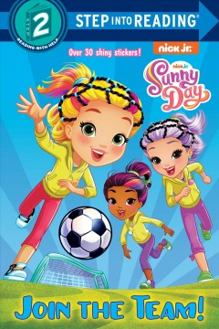 Sunny Day. Join the team! / adapted by Courtney Carbone ; illustrated by Susan Hall.