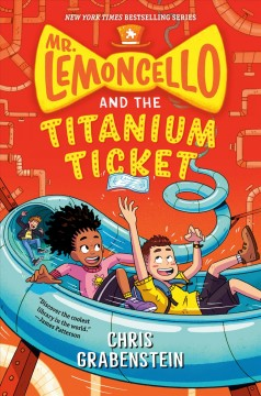 Mr. Lemoncello and the titanium ticket / Chris Grabenstein.