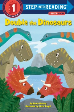 Double the Dinosaurs : A Math Reader