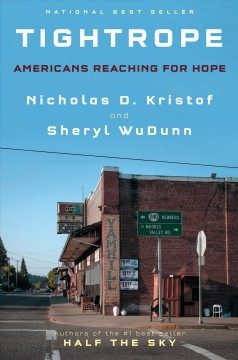 Tightrope : Americans reaching for hope / Nicholas D. Kristof and Sheryl WuDunn.