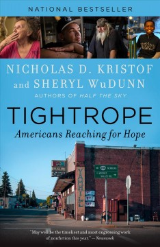 Tightrope Americans reaching for hope / Nicholas D. Kristof and Sheryl WuDunn.