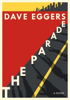 The parade : a novel / Dave Eggers.