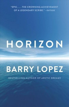 Horizon by Barry Lopez.