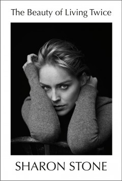 The beauty of living twice / Sharon Stone.