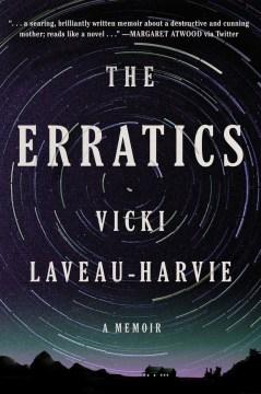 The erratics / A Memoir