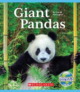 Giant pandas / by Lisa M. Herrington.