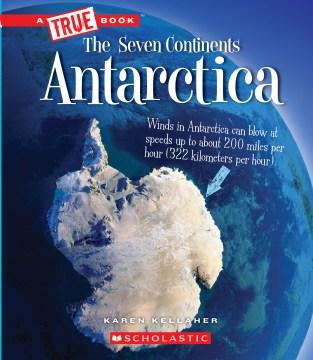 Antarctica / Karen Kellaher.