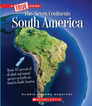 South America / Gloria Susana Esquivel.