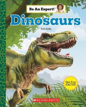 Dinosaurs / Erin Kelly.