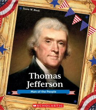 Thomas Jefferson : man of the people / Sonia W. Black.