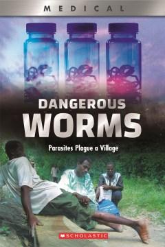 Dangerous worms : parasites plague a village