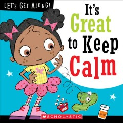 It's great to keep calm / written by Jordan Collins ; illustrated by Stuart Lynch.