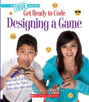 Designing a game / Jennifer Hackett.