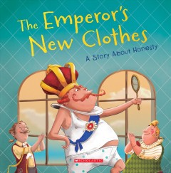The emperor's new clothes : a story about honesty