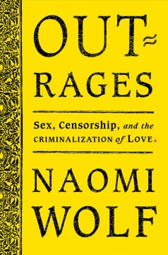 Outrages : sex, censorship and the criminalization of love