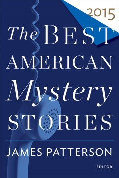 The best American mystery stories 2015 editor James Patterson and Otto Penzler.