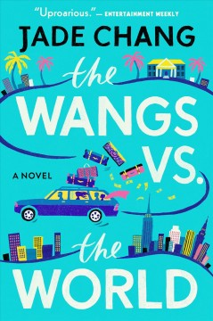 The Wangs vs. the world Jade Chang.