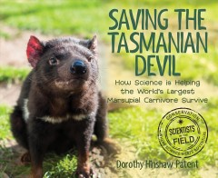 Saving the Tasmanian devil : how science is helping Australia's largest native predator survive