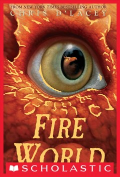Fire world Chris d'Lacey ; [cover illustration by Angelo Rinaldi].