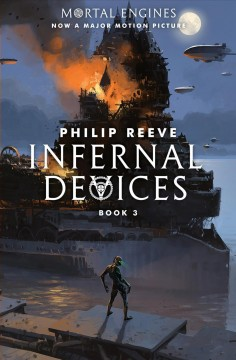 Infernal devices a novel by Philip Reeve.