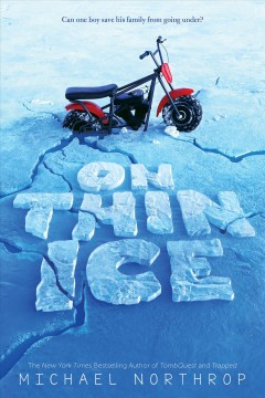 On thin ice / by Michael Northrop.
