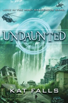 Undaunted Inhuman Series, Book 2 / Kat Falls