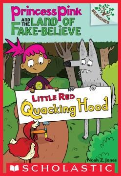 Little Red Quacking Hood by Noah Z. Jones.